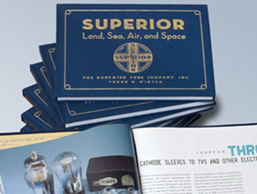 The book called Superior – Land, Sea, Air, and Space about Superior Tube's history since 1934